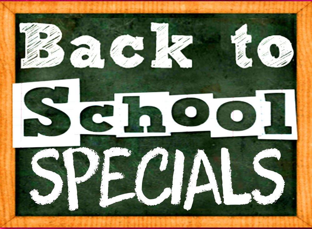 Back To School Specials!!!
